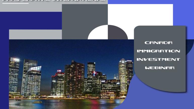 Canada Immigration Investment Webinar